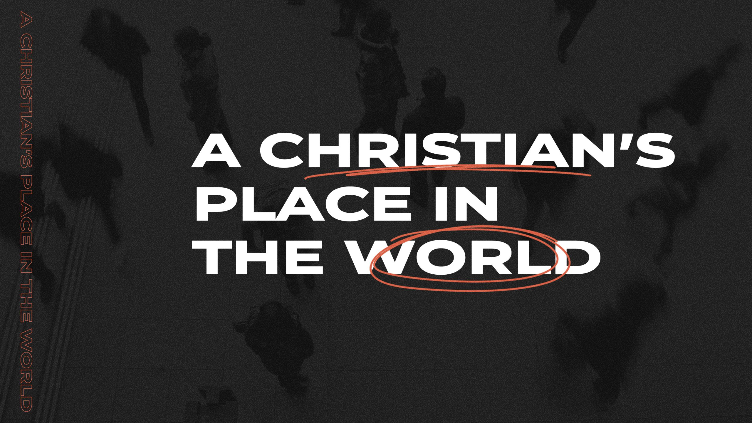 """Featured image for """"A Christian's Place in the World"""""""