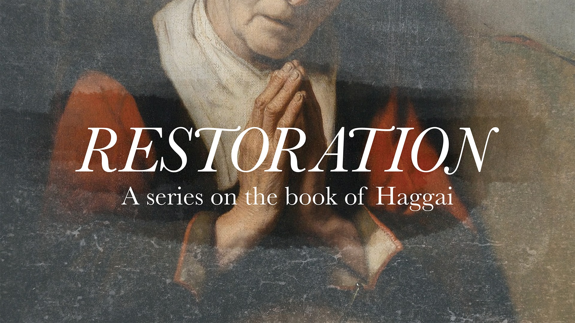 """Featured image for """"Haggai Theme: Our God Restores Part 4"""""""